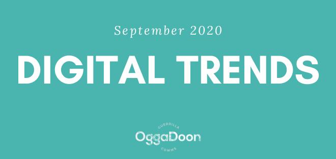 September 2020 Digital Trends by OggaDoon PR and Digital Marketing