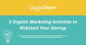 5 organic marketing activities for startups