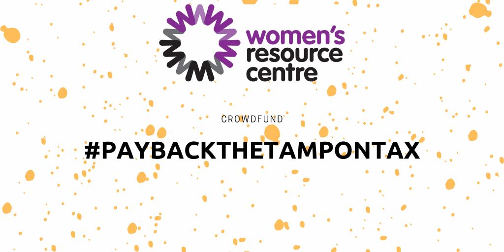 Womens Resource Centre pay back the tampon tax campaign